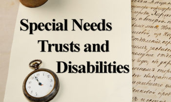 How To Protect Your Loved Ones Via A Special Needs Trust